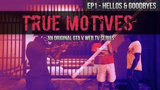 True Motives Season 1 (GTA 5 ONLINE TV SERIES)