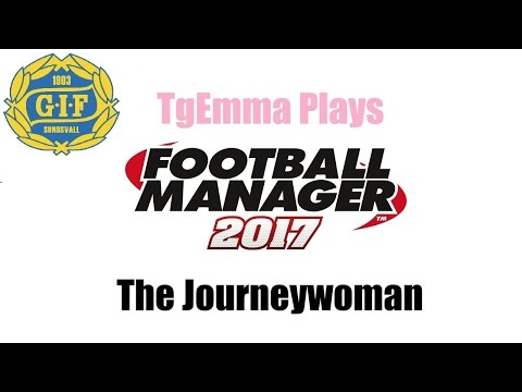FM17 - Journeywoman - Episode 11 - Ignore That Its Not Right