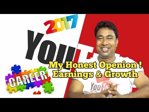 YouTube as a Career in 2017 ! Earnings & Growth Scope ! Must Watch
