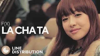 Download F(X) - LA chA TA (Line Distribution) MP3 song and Music Video