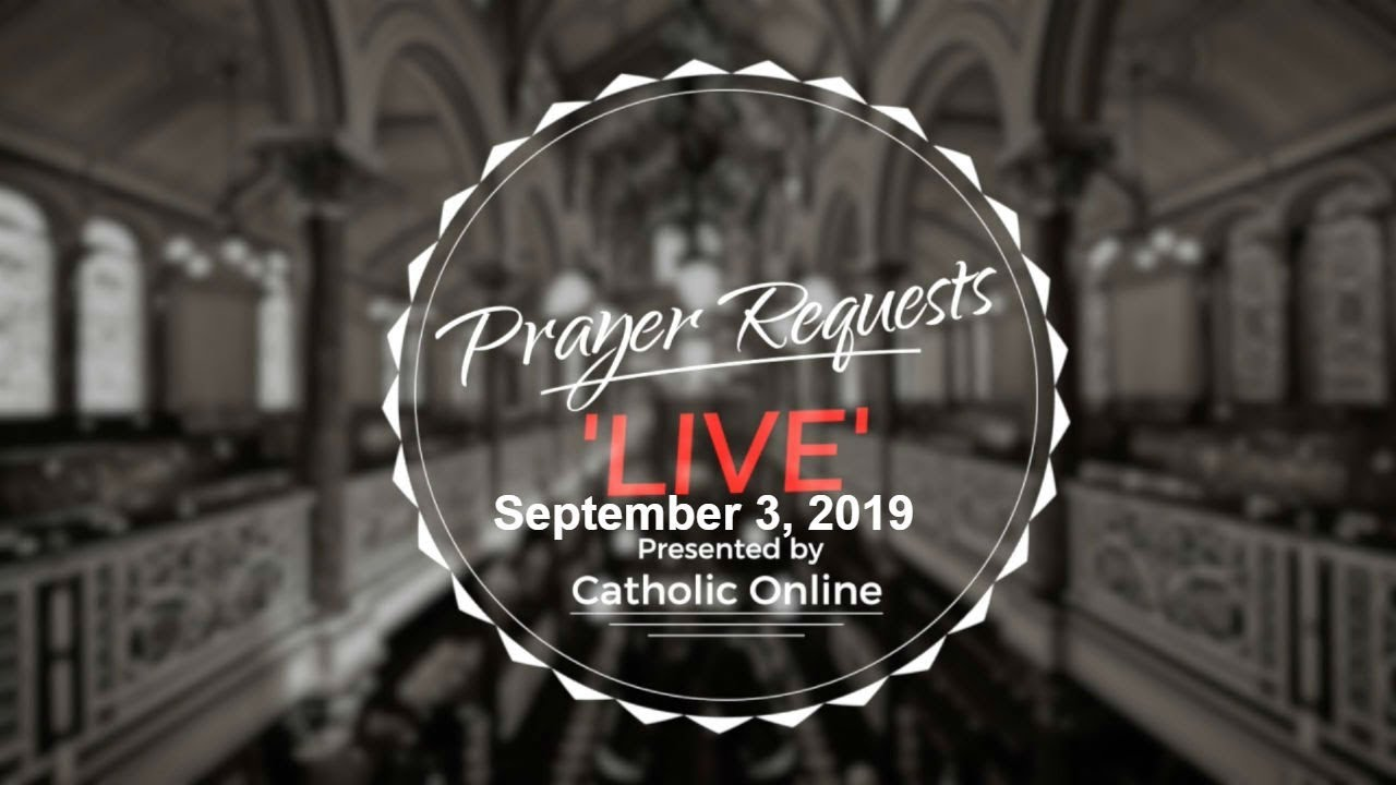 Prayer Requests Live for Tuesday, September 3rd, 2019 HD