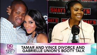 Tamar And Vince Divorce And Gabrielle Union On Anal Foreplay | Did Y'all See?