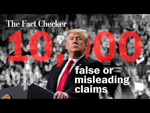 President Trump has made more than 10,000 false or misleading claims | The Fact Checker
