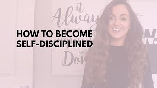 HOW TO BECOME SELF DISCIPLINED ( 7 Steps to Becoming A More Disciplined Person )