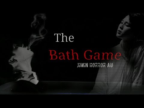 The Bath Game // Jimin Horror AU
