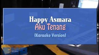 Happy Asmara - Aku Tenang (KARAOKE TANPA VOCAL)