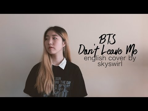 Free Download {english Ver./영어버전} Bts (방탄소년단) - Don't Leave Me Vocal Cover Mp3 dan Mp4