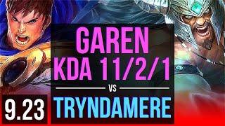 GAREN vs TRYNDAMERE (TOP)   2 early solo kills, KDA 11/2/1, Dominating   Korea Master   v9.23