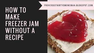 How to Make Freezer Jam Without a Recipe - no pectin, low sugar!