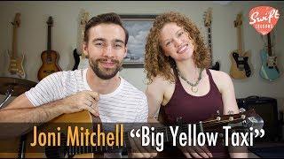 Big Yellow Taxi - Joni Mitchell Guitar Lesson