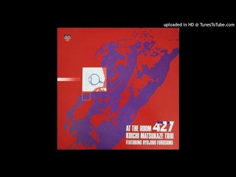 Koichi Matsukaze Trio Featuring Ryojiro Furusawa At The Room 427