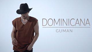 GUMAN - Dominicana (Official Music Video)
