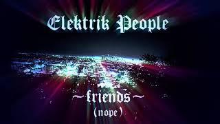 Elektrik People - Friends