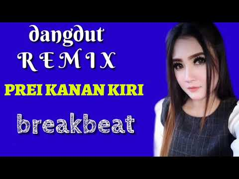 PREI KANAN KIRI DJ dangdut remix paling enak sepanjang masa
