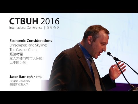 """CTBUH 2016 China Conference - Jason Barr """"Skyscrapers and Skylines: The Case of China"""""""