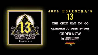 Joel Hoekstra's 13 - The Only Way To Go (Official Audio)