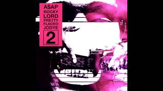 A$AP Rocky - Lord Pretty Flacko Jodye 2 (Chopped and Screwed)