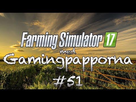 Farming Simulator 17 på svenska med Gamingpapporna - avsnitt 51