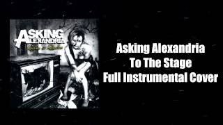 Asking Alexandria - To The Stage Full Instrumental Cover