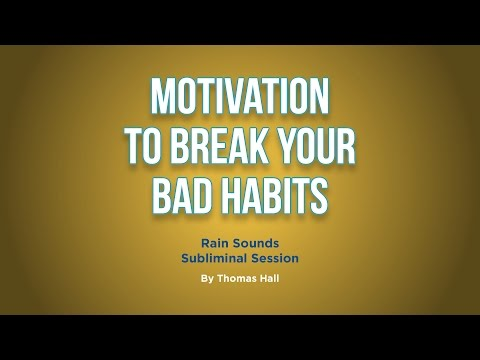 Motivation To Break Your Bad Habits - Rain Sounds Subliminal Session - By Thomas Hall