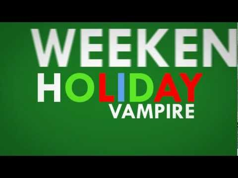 Vampire Weekend  Holiday with s