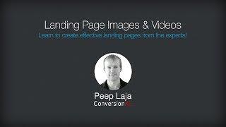 Landing Page Optimization Course - Landing Page Images & Videos [Peep Laja]