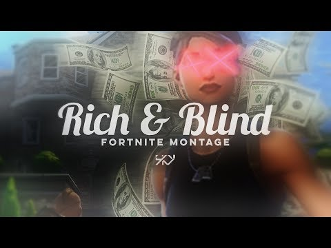 Fortnite Montage - Rich and Blind