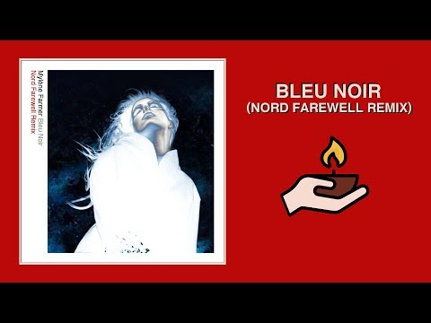 Mylène Farmer — Bleu Noir (Nord Farewell Remix)