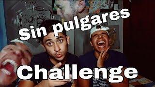 SIN PULGARES CHALLENGE || Roy Zamora ft. Carlos Ditron