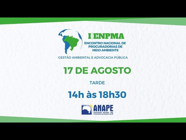 1º ENPM ENCONTRO NACIONAL DE MEIO AMBIENTE - 17 de Agosto - Tarde