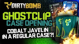 JAVELIN COBALT! OPENING GHOSTCLIP EVENT CASES | DirtyBomb Gameplay