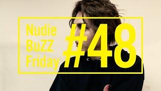 BuZZ / #48 Nudie BuZZ Friday
