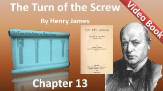 Chapter 13 - The Turn of the Screw by Henry James