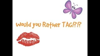 WOULD YOU RATHER TAG!?!?!?!? feat. Jess Thumbnail