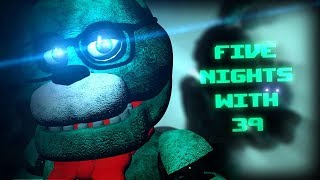 39 IS BACK AND RUDER THAN EVER!! | Five Nights With 39 (Anniversary) - Part 1