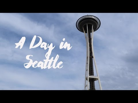 A DAY IN SEATTLE | Travel | USA | Space Needle | Pike Place Market