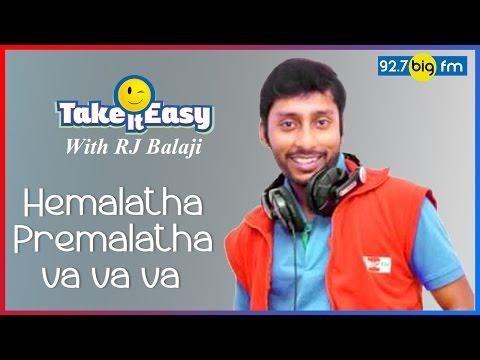 R.J. பாலாஜி - Take it Easy - Hemalatha Premalatha va va va