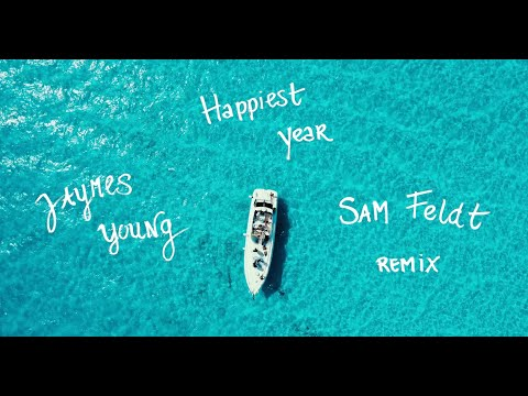Jaymes Young - Happiest Year [Sam Feldt Remix]