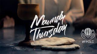 Maundy Thursday Full Worship Service