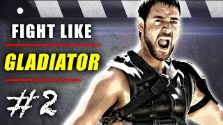 Fight Like the Movies - #2 - Gladiator