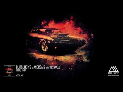 Burgundy's, Andrea S  Ft. Wes Walls - Road Trip (Vocal Mix)