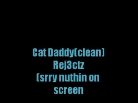 Rej3cts - Cat Daddy(clean)