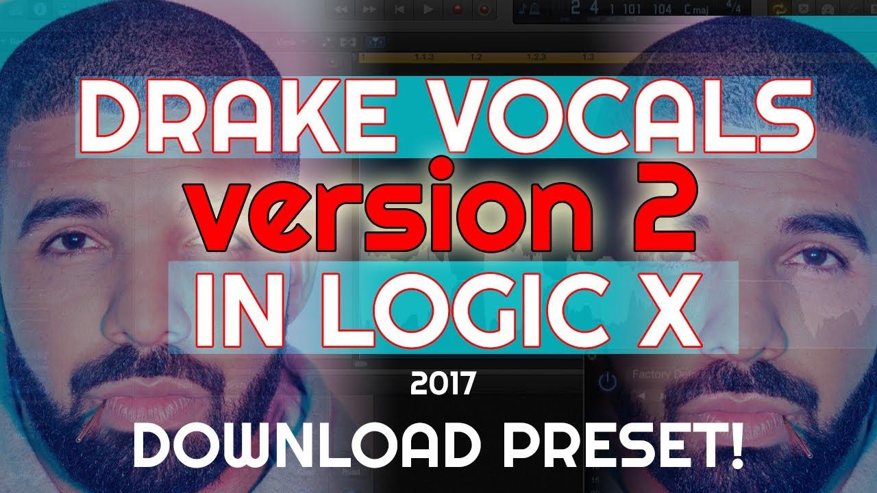 Drake VOCALS Preset Chain Logic X 2017 *New Vocal Chain*