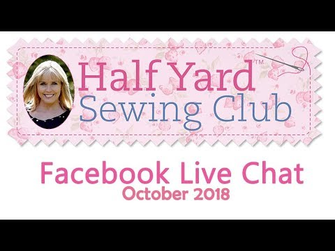 Half Yard Sewing Club Live Facebook Chat With Debbie Shore. Oct 2018