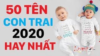 Đặt Tên Con Trai 2020 Chọn Ngay 50 Tên Bé Trai Sinh Năm 2020 Hay Nhất Giàu Sang Phú Quý Cả Đời