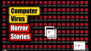 3 Disturbing True Computer Virus Stories
