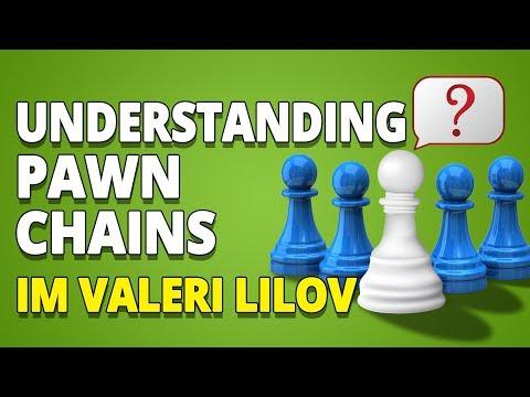 Understanding Pawn Chains ♙♙ IM Valeri Lilov