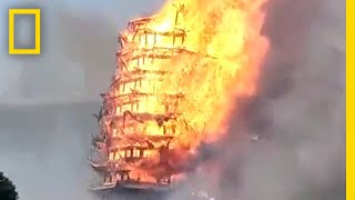Tallest Pagoda in Asia Burns to the Ground | National Geographic