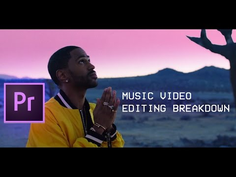 Big Sean  Bounce Back Music  Editing Breakdown ep 2 Adobe Premiere Pro CC Tutorial