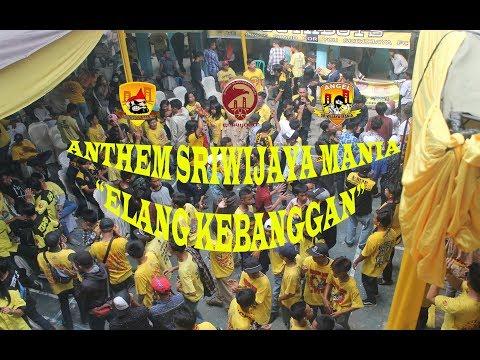"""Anthem Sriwijaya Mania """"ELANG KEBANGGAAN"""""""